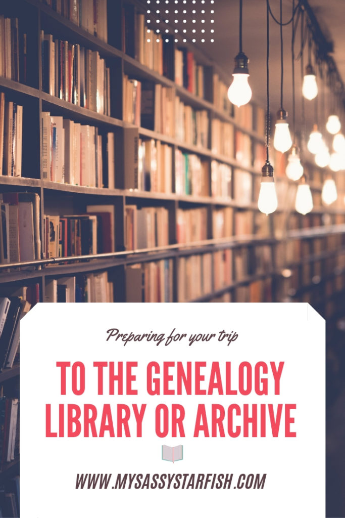 Planning for your trip to the Genealogy Library or Archive