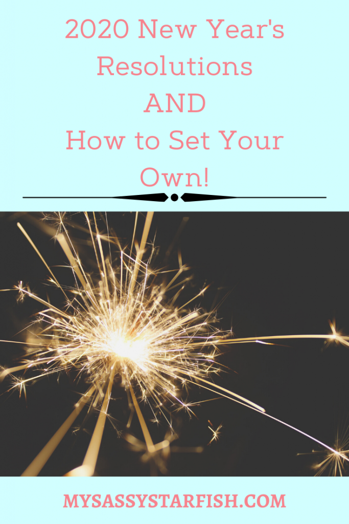 2020 New Year's Resolutions And How to Set Your Own!