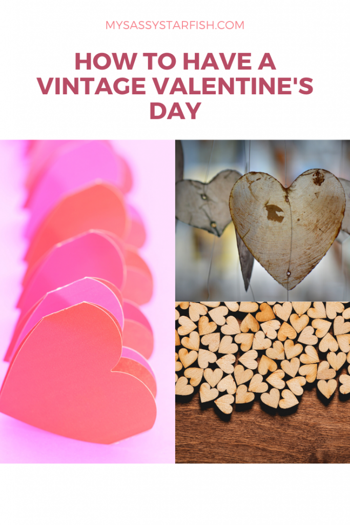 How to Have a Vintage Valentine's Day